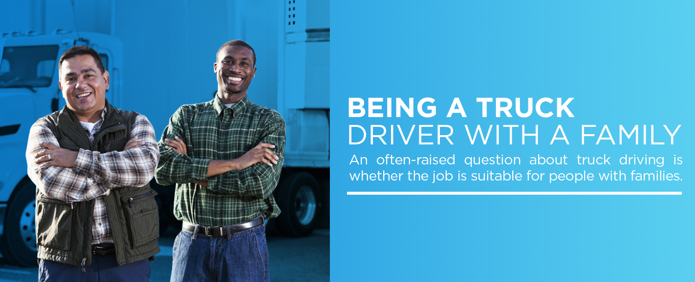 Being a Truck Driver with a Family